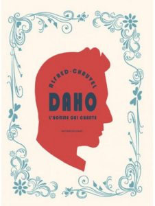 """couverture de la bande dessinée d'Alfred et Chauvel """"Daho, l'homme qui chante"""""""